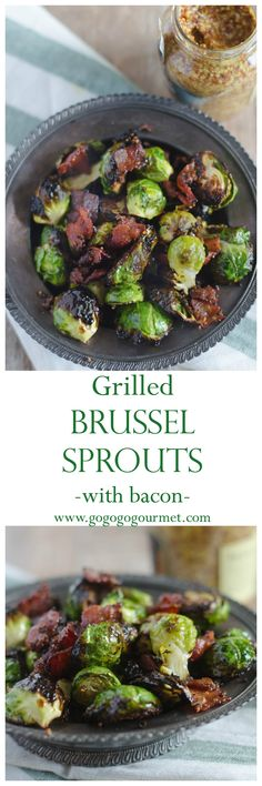 Grilled Brussel Sprouts with Bacon and Mustard Vinaigrette- these are the BEST way to make brussel sprouts EVER! | Go Go Go Gourmet @gogogogourmet