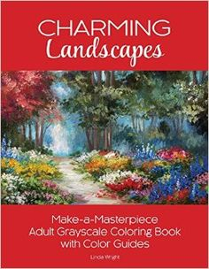 Charming Landscapes: Make-a-Masterpiece Adult Grayscale Coloring Book with Color Guides  by Linda Wright