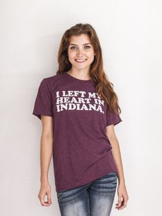I Left My Heart In Indiana Tee  HI EVERYONE THIS IS ME OKAY also their shirts are suuhhhweet