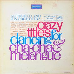 Alfredito And His Orchestra* - Crazy Titles For Dancing Cha-Cha & Merengue (Vinyl, LP) at Discogs