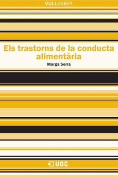 DESEMBRE-2016. Marga Serra. Els trastorns de la conducta alimentària. 616 ALI.
