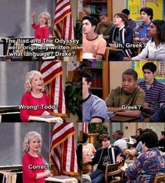 Drake and Josh     I hate when my teacher does that to me.