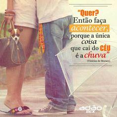 Está esperando o quê? Vai logo atrás do seu sonho!  www.adaosex.com.br