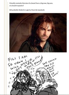 Since nobody thinks he's attractive, I will gladly bite the bullet and marry him!  Lol, as if it would be so hard... he's adorable!  Them dwarf women don't know what they're missing!  Haha.  Don't worry Kili, I'm coming to marry you!  Lol ;)