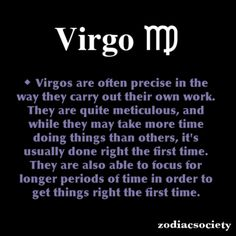 Virgo can focus longer than other signs - IF they are interested in what they're doing.