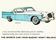 Studebaker Silver Hawk 1957 - www.MadMenArt.com | Vintage Cars Advertisement. Features over 1200 of the finest vintage cars until 1970. Status symbol, pride and sense of freedom. #VintageCars #Vintage #Ads #VintageAds