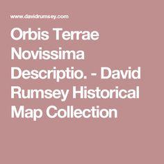 Orbis Terrae Novissima Descriptio. - David Rumsey Historical Map Collection