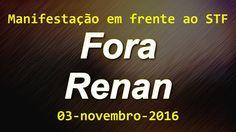 Ato Fora Renan STF 03 nov 2016