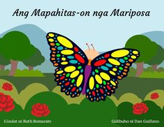 Ang Mapahitas-on nga Mariposa Kids Story Books, Stories For Kids, Picture Story, Tagalog, Beautiful Gardens, Butterfly, Relationship, Pictures, Smooth