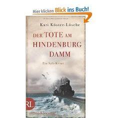 Der Tote am Hindenburgdamm: Ein Sylt-Krimi: Amazon.de: Kari Köster-Lösche: Bücher