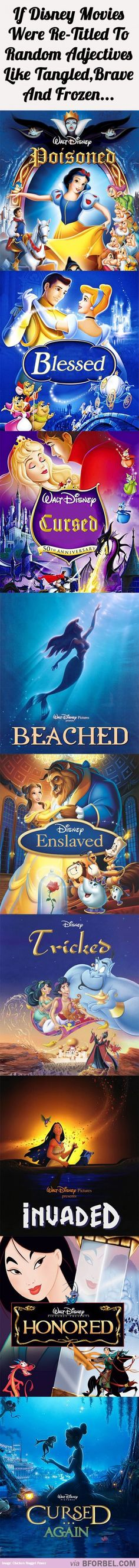 "If Disney Movies Were Retitled To Random Adjectives Like ""Frozen"" And ""Tangled""…<-- My favorite is ""Cursed...Again"" it's hilarious I'm pretty sure it would be ""Kissed"" if it was named anything like that."