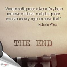 """Y crear un nuevo capítulo... """"que la vida no se acaba hasta que se acaba"""""""