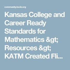 Kansas Standards for Mathematics > Kansas Math Standards > Progression Documents for Math Standards Kansas Colleges, Common Core Math, Mathematics, Career, Flip Books, Maths, Math, Carrera
