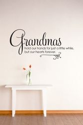 Grandmas Hold Our Hands For Just A Little While   Wall Decals