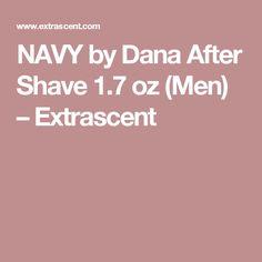 NAVY by Dana After Shave 1.7 oz (Men) – Extrascent