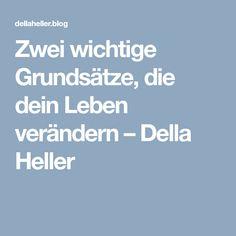 Zwei Wichtige Grundsatze Dein Leben Verandern Della Heller