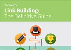 Link Building for SEO: The Definitive Guide