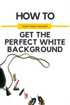 How To Photoshop a Perfect White Background for Flatlays: Easy Tutorial