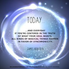 """""""If you're centered in the truth of what your soul wants, all kinds of magical things happen in favor of synchronicity."""" - James Redfield Very odd if you get it. Spiritual Awakening, Spiritual Quotes, Spiritual Path, Positive Affirmations, Positive Quotes, Positive Vibes, Celestine Prophecy, Great Quotes, Inspirational Quotes"""