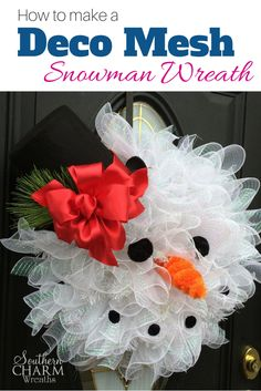 How to make a deco mesh snowman wreath is one of my most popular tutorials on my blog. Click here to learn to make your own Frosty Wreath http://southerncharmwreaths.com/blog/how-to-deco-mesh-snowman-wreath/