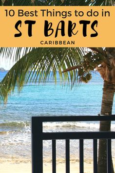 From sipping cocktails with sophisticated party people to SCUBA diving with sharks, here's our list of the 10 best things to do in St Barts.