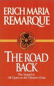 Erich Maria Remarque - The Road Back