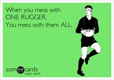 When you mess with ONE RUGGER, You mess with them ALL.