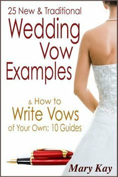 25 New & Traditional Wedding Vow Examples & How to Write Vows of Your Own [Kindle edition]