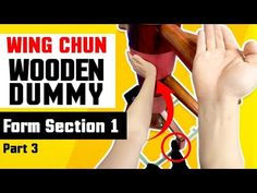 Wing Chun Wooden Dummy Training Form Section 1 - Part 3 - YouTube