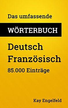 Das umfassende Wörterbuch Deutsch-Französisch: 85.000 Einträge