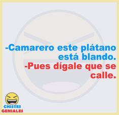 Camarero este plátano está blando, Amor Quotes, Love Quotes, Best Puns, Funny Memes, Jokes, Spanish Humor, Sailor, Life Hacks, University