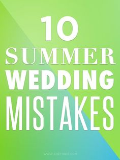 10 Common Summer Wedding Mistakes = 1) Have a backup Boutonniere 3) Provide shade, water bottles, fans 9) Stock a bathroom basket for guests