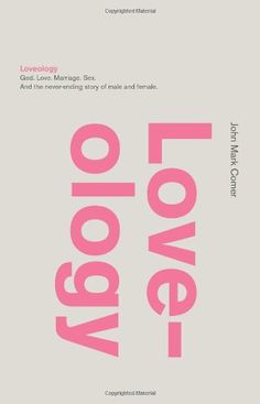 Loveology: God.  Love.  Marriage. Sex. And the Never-Ending Story of Male and Female. by John Mark Comer,