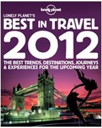Lonely Planet's Best in Travel: top 10 regions for 2012. << When people talk about the best places to travel, it's often all about a city or a country. But if you forget to think regionally you could miss some of the world's best travel spots. Here are Lonely Planet's picks of the regions to put on your map from Best in Travel 2012.