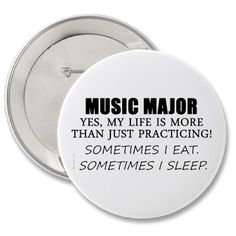 Music Majors don't have lives.