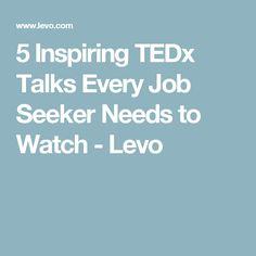 5 Inspiring TEDx Talks Every Job Seeker Needs to Watch - Levo