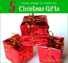 5 Easy Ways to Save On Christmas Gifts--The Peaceful Mom