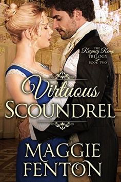 Virtuous Scoundrel by Maggie Fenton This is book 2 in the Regency Romp Trilogy. Sebastian Sherbrook, the Marquess of Manwarin. Romance Novel Covers, Romance Novels, Historical Romance Books, Books 2016, Love Book, Book Lovers, Ebooks, Regency, Pdf