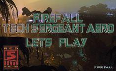 Firefall Tech Sergeant Aero Lets Play