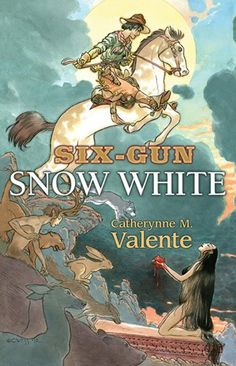 Six Gun Snow White by Catherynne Valente. I can't wait to read this!
