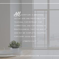 {Week 6 - Memory Verse} All Scripture is breathed out by God and profitable for teaching, for reproof, for correction, and for training in righteousness, that the man of God may be complete, equipped for every good work. - 2 Timothy 3:16-17 #LoveGodGreatly
