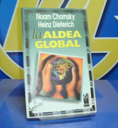 Libro LA ALDEA GLOBAL  de Noam Chomsky y Heinz Dieterich