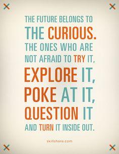 curiosity+quotes | Image via http://www.thompsonharrell.com/Skillshare-Brand