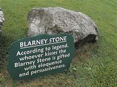 Blarney stone~ except the Blarney stone is on top of the Blarney Castle, Ireland, and you have to hang off the top of it backwards to do so.  And yes, I did.