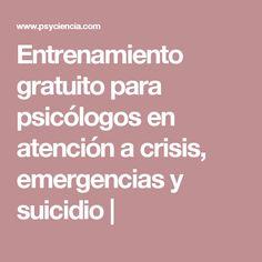 Entrenamiento gratuito para psicólogos en atención a crisis, emergencias y suicidio |