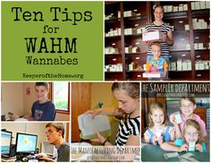 Ten Tips for WAHM Wannabes...I'm not a mom at all yet, but I want to have a way to earn income and be with the hubs and I's future kiddos!!