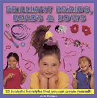 LINKcat Catalog › Details for: Brilliant braids, beads & bows :
