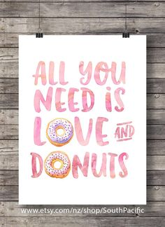 All you need is Love and Donuts calligraphy hand lettered