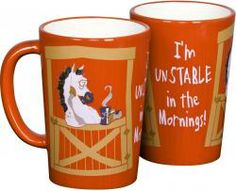 Horse Coffee Mug -I'm unstable in the morning #coffee What a perfect reason to try the world's healthiest and best tasting coffee at http://dmorris.mysiselkaffe.com