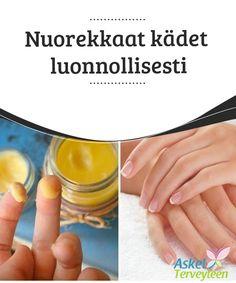 Nuorekkaat kädet luonnollisesti   Käsien #ihonhoidossa #johdonmukaisuus on #avainasia.  #Kauneus